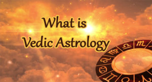 What is Vedic Astrology – Learn Astrology