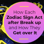 How Each Zodiac Sign Act after break up and How they get over it